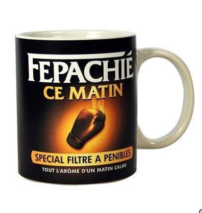 mug_tasse_humour_fepachie_ce_matin_2929_1